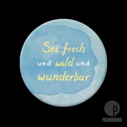 Pickmotion M Magnet Sei Frech Und Wild Und Wunderbar