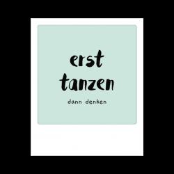 Pickmotion Kleine Postkarte Erst Tanzen Dann Denken