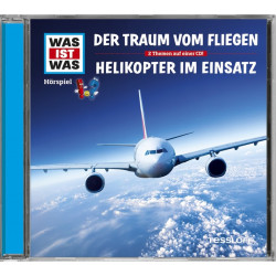 WAS IST WAS CD-Hörspiel: Der Traum vom Fliegen/ Helikopter im Einsatz