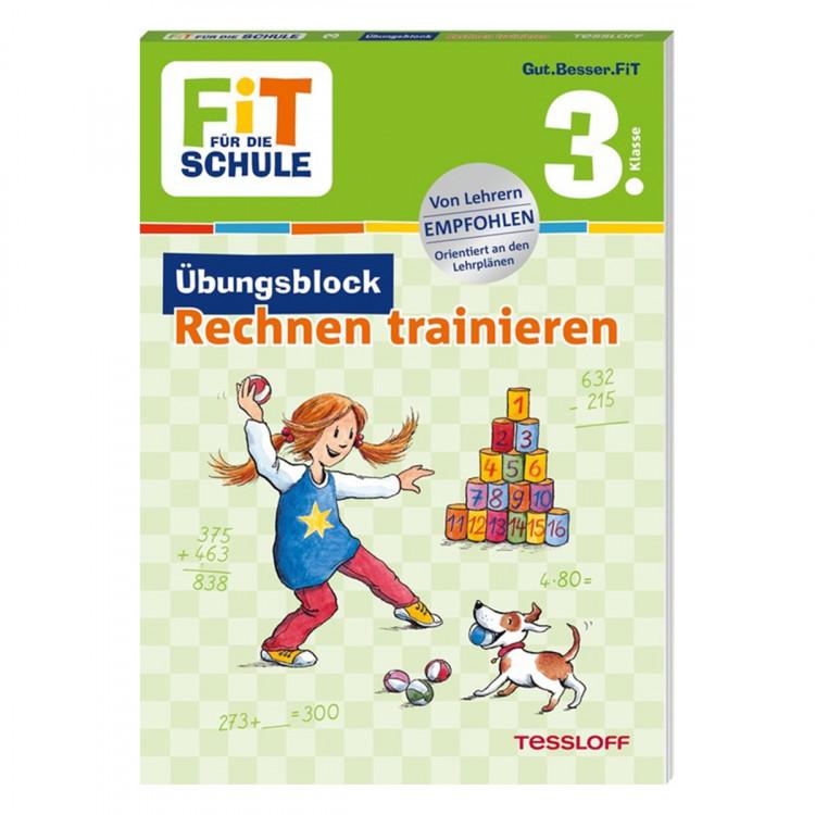 TESSLOFF 3. Klasse Übungsblock - Rechnen trainieren FIT FÜR DIE SCHULE