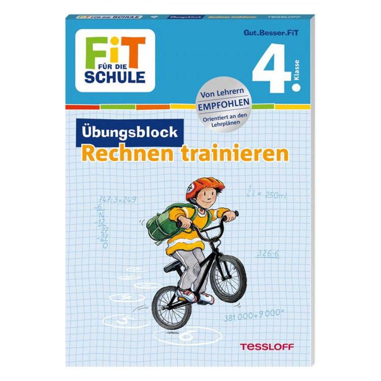 TESSLOFF 4. Klasse Übungsblock - Rechnen trainieren FIT FÜR DIE SCHULE