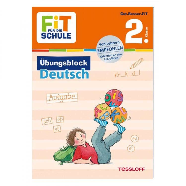 TESSLOFF 2. Klasse Übungsblock - Deutsch FIT FÜR DIE SCHULE