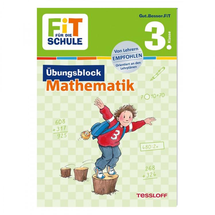 TESSLOFF 3. Klasse Übungsblock - Mathematik FIT FÜR DIE SCHULE