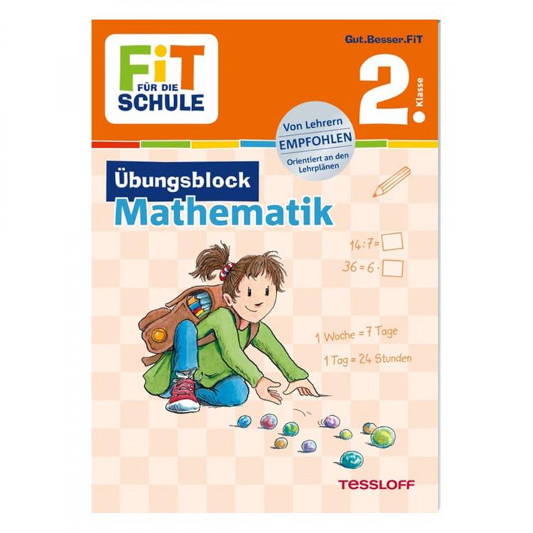TESSLOFF 2. Klasse Übungsblock - Mathematik FIT FÜR DIE SCHULE